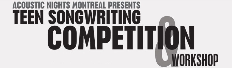 Acoustic Nights Montreal Presents Teen Songwriting Competition and Workshop Sat Jun 25 2011, 2-4 pm
